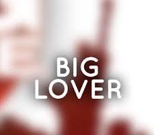 BigLover – prix - action – effets secondaires